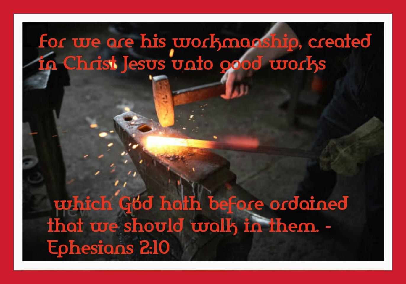 Image result for For we are his workmanship, created in Christ Jesus unto good works, which God hath before ordained that we should walk in them